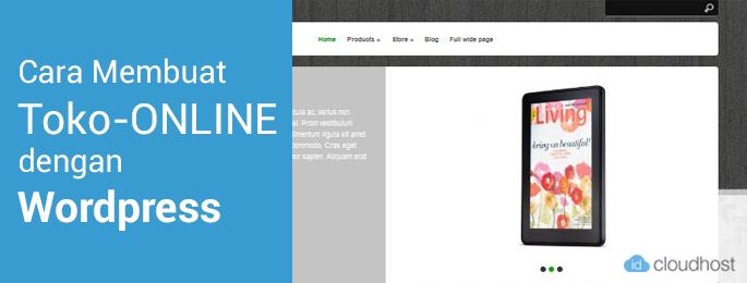 Cara Membuat Toko Online GRATIS dengan Wordpress | IDCloudHost
