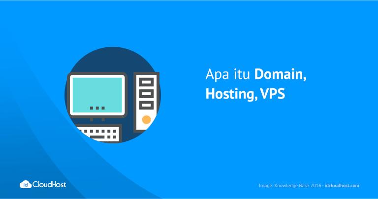 Apa itu Domain, Hosting, VPS