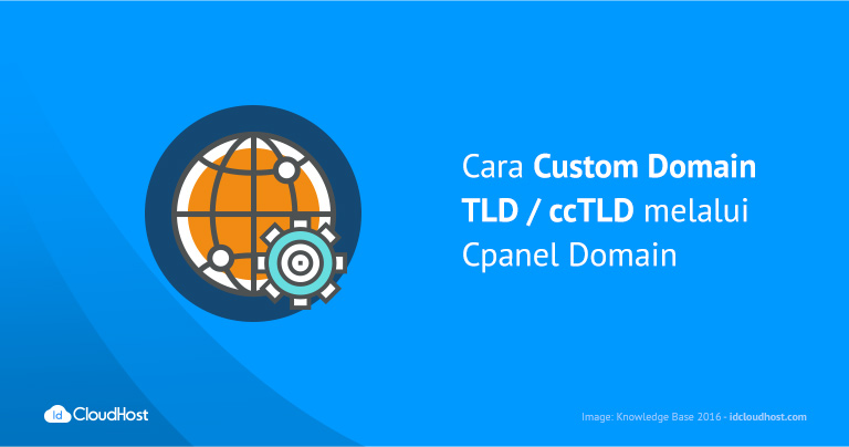 Cara Custom Domain TLD _ ccTLD melalui Cpanel Domain