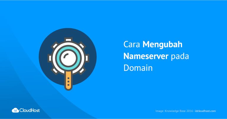 Cara Mengubah Nameserver pada Domain