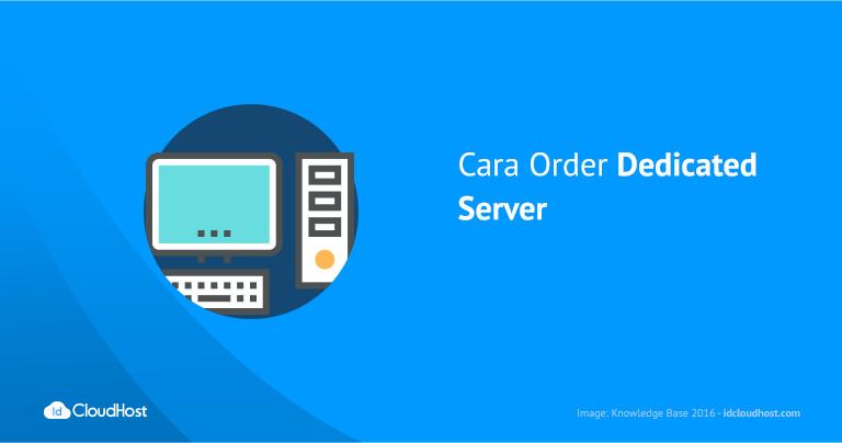 Cara Order Dedicated Server