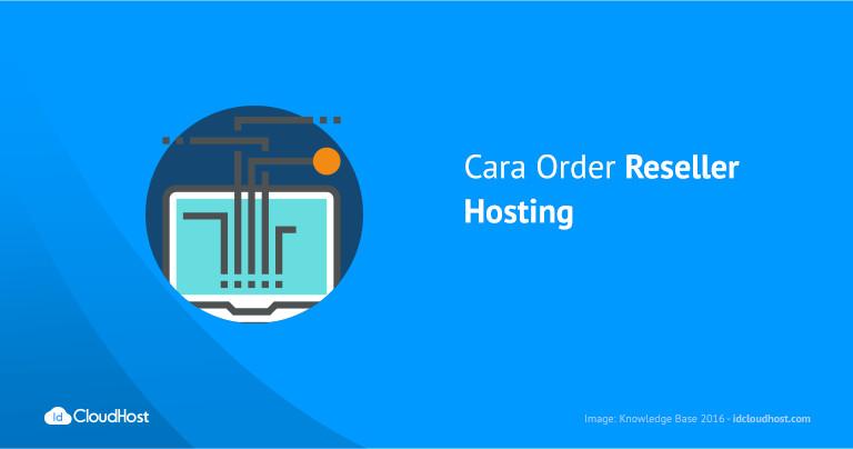 Cara Order Reseller Hosting