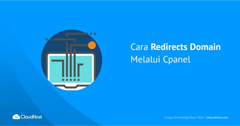 Cara Redirects Domain Melalui Cpanel