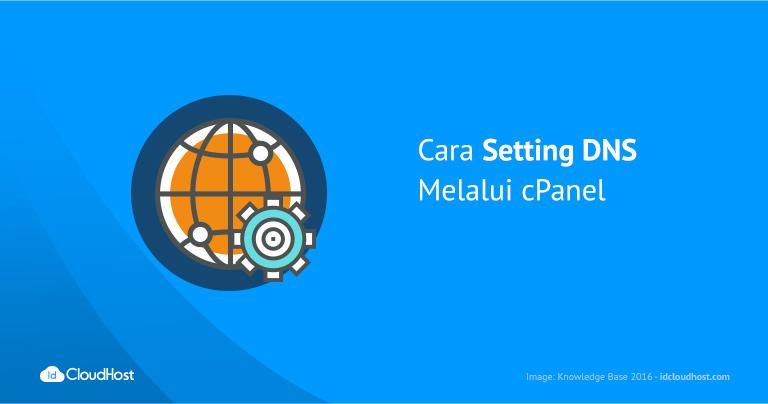 Cara Setting DNS Melalui cPanel