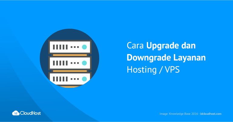 Cara Upgrade dan Downgrade Layanan Hosting _ VPS