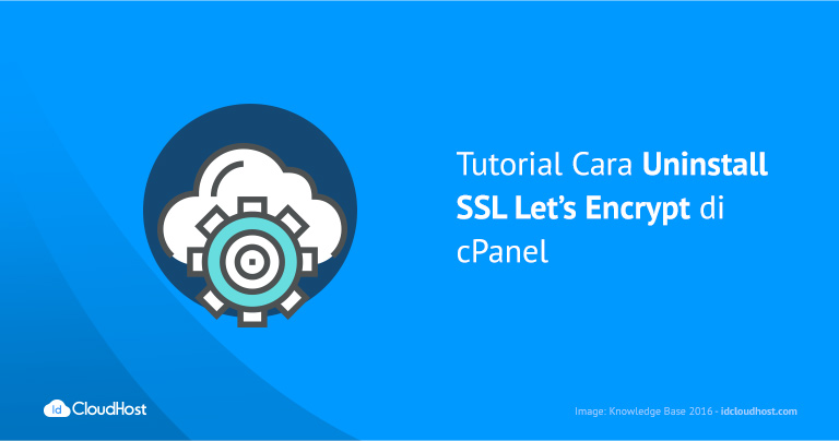 Tutorial Cara Uninstall SSL Let's Encrypt di cPanel
