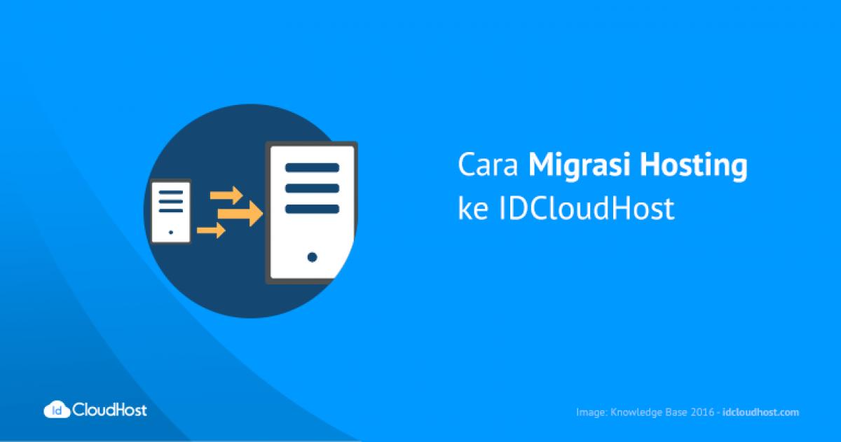Cara Migrasi Hosting ke IDCloudHost   IDCloudHost