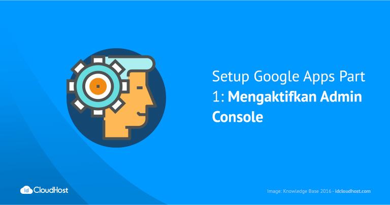 setup-google-apps-part-1-_-mengaktifkan-admin-console