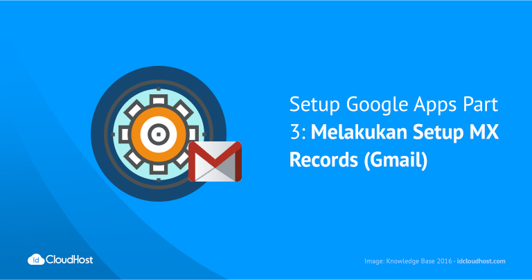 setup-google-apps-part-3-_-melakukan-setup-mx-records-gmail
