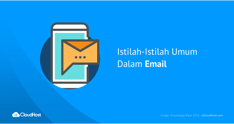 Istilah-Istilah Umum Dalam Email | IDCloudHost