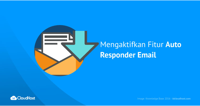 Mengaktifkan Fitur Auto Responder Email | IDCloudHost