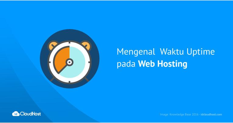 Mengenal Waktu Uptime pada Web Hosting | IDCloudHost