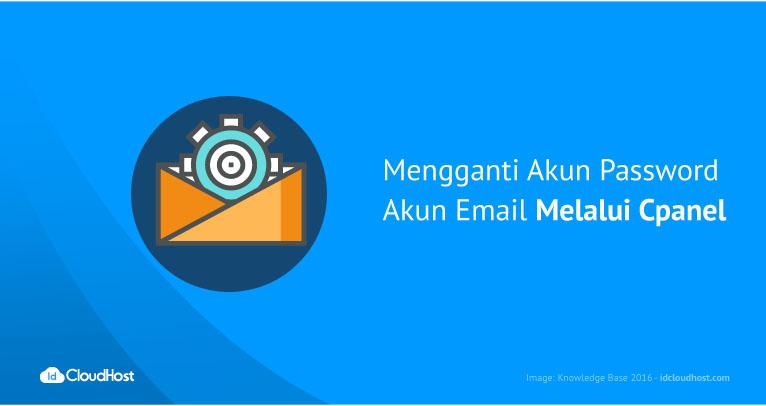 Mengganti Akun Password Akun Email Melalui Cpanel | IDCloudHost