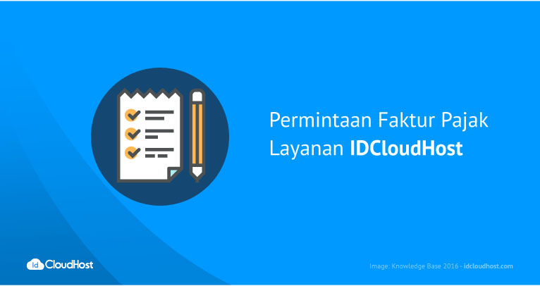 Permintaan Faktur Pajak Layanan IDCloudHost | IDCloudHost