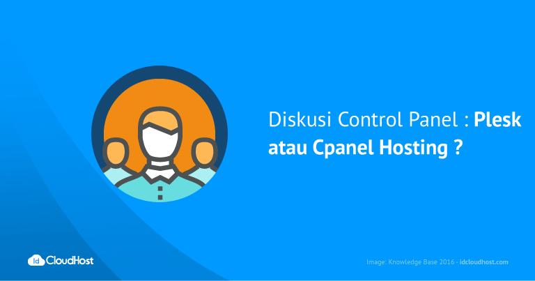 Diskusi Control Panel : Plesk atau Cpanel Hosting