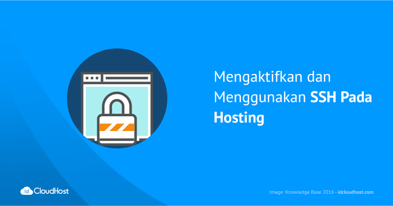 Mengaktifkan dan Menggunakan SSH Pada Hosting
