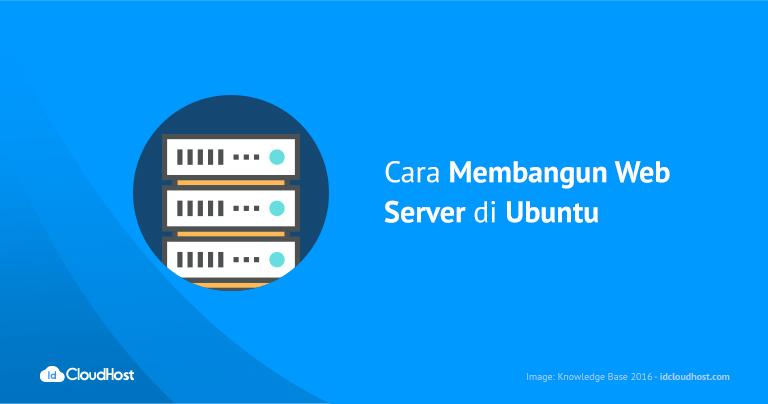 Tutorial Cara Membangun Web Server di Ubuntu   IDCloudHost
