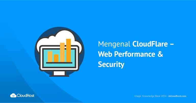 Mengenal CloudFlare - Web Performance & Security