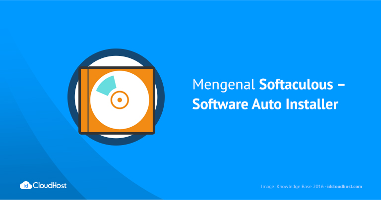 Mengenal Softaculous - Software Auto Installer