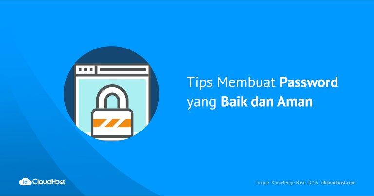 Tips Membuat Password yang Baik dan Aman