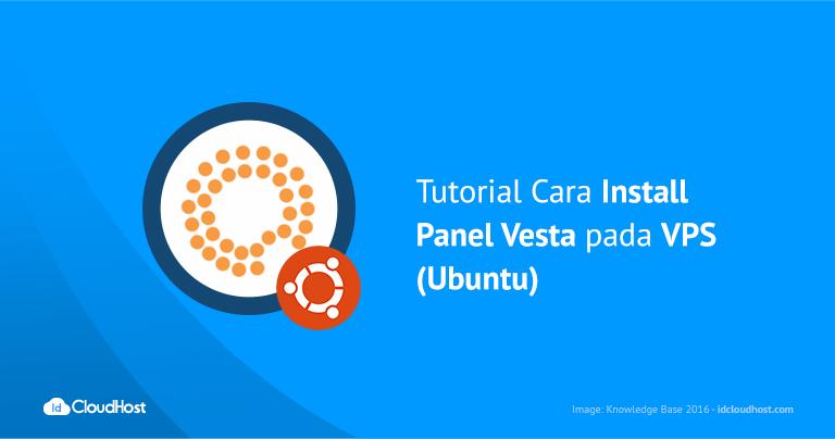 Tutorial Cara Install Panel Vesta pada VPS (Ubuntu)