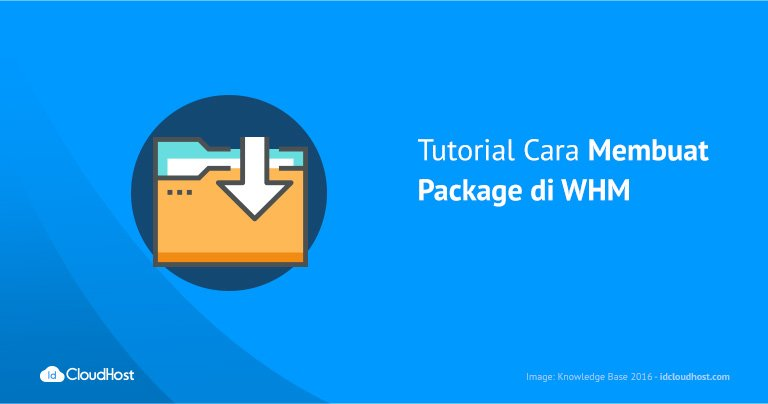 Tutorial Cara Membuat Package di WHM