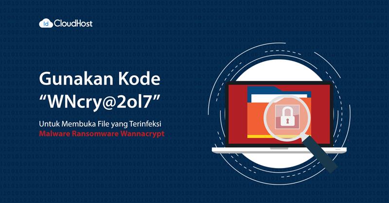 Tips Cara Mengatasi Malware Ransomware Wannacrypt