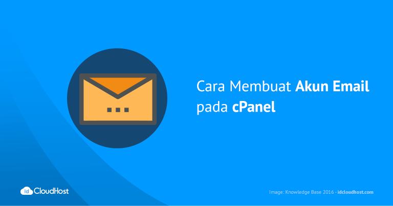 Cara Membuat Akun Email pada cPanel | IDcloudHost