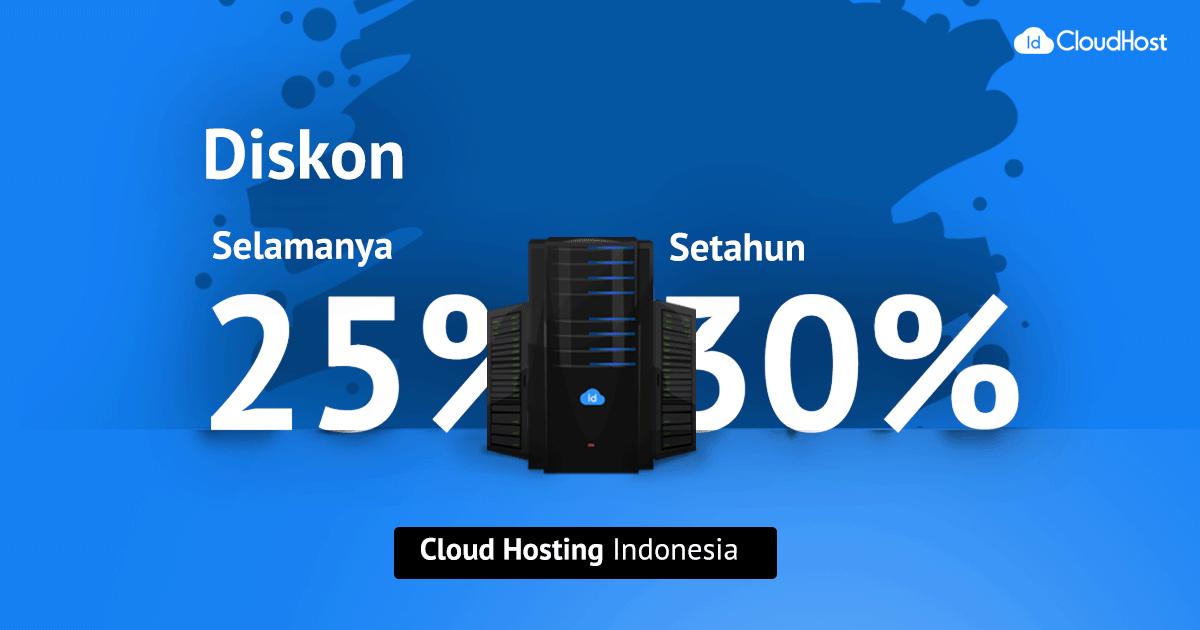 Promo Cloud Hosting (25% Selamanya + 30% Setahun) - IDCloudHost