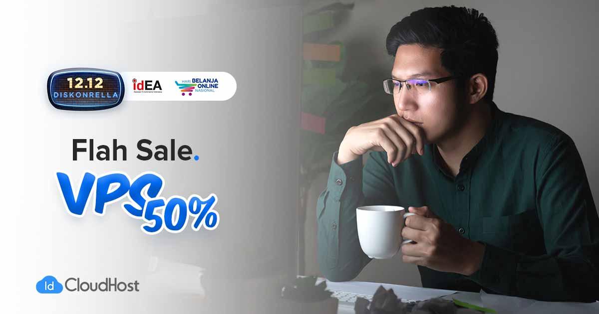 Promo Harbolnas IDCloudhost - Flash Sale Diskon 50% VPS