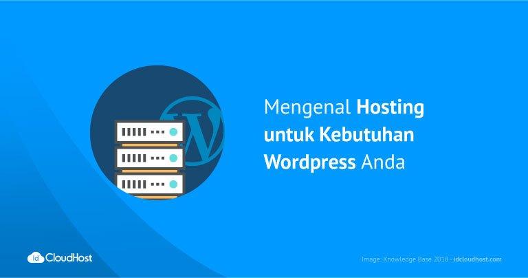 Mengenal Hosting untuk Kebutuhan WordPress Anda