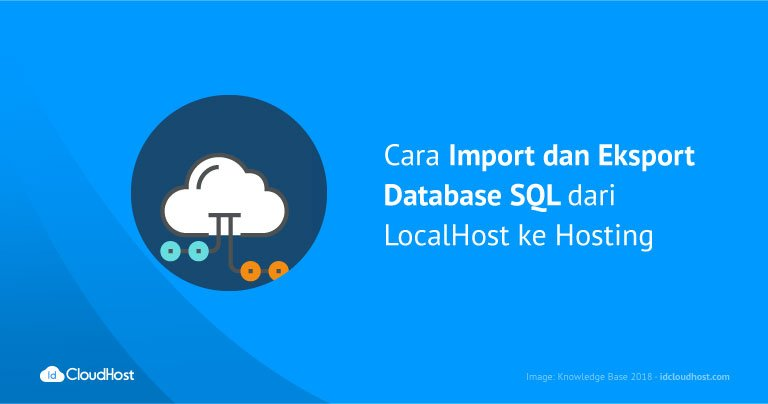 Tutorial Import dan Eksport Database Localhost ke Hosting