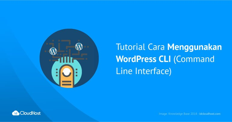 Tutorial Cara Menggunakan WordPress CLI (Command Line Interface)