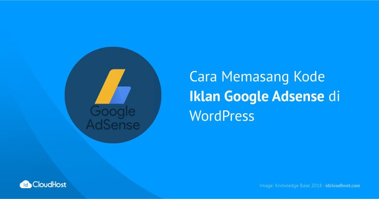 Cara Memasang Kode Iklan Google Adsense di WordPress