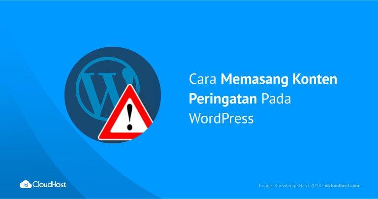 Cara Memasang Konten Peringatan Pada WordPress