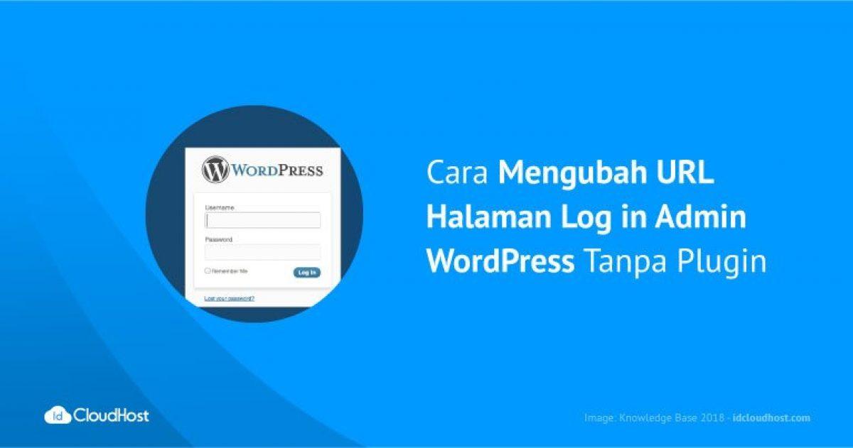 Cara Mengubah URL Halaman Log in Admin WordPress Tanpa Plugin ...