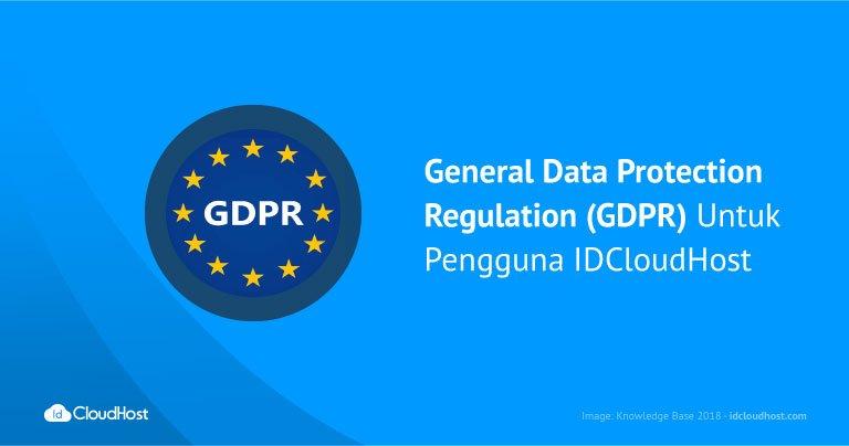 General Data Protection Regulation (GDPR) Untuk Pengguna IDCloudHost