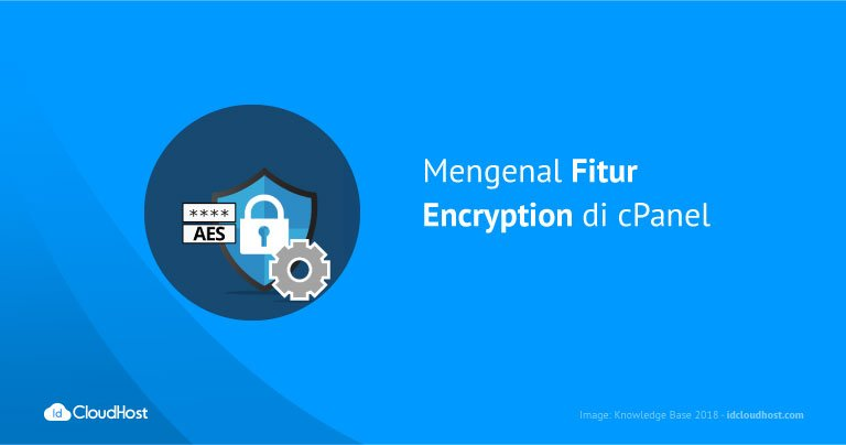 Mengenal Fitur Encryption di cPanel