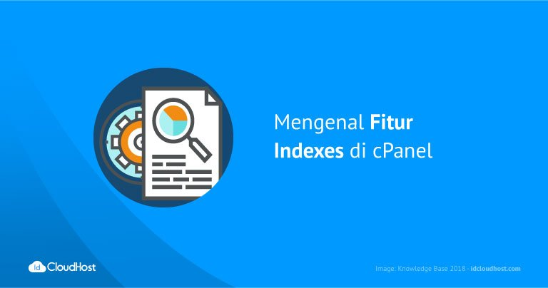 Mengenal Fitur Indexes di cPanel