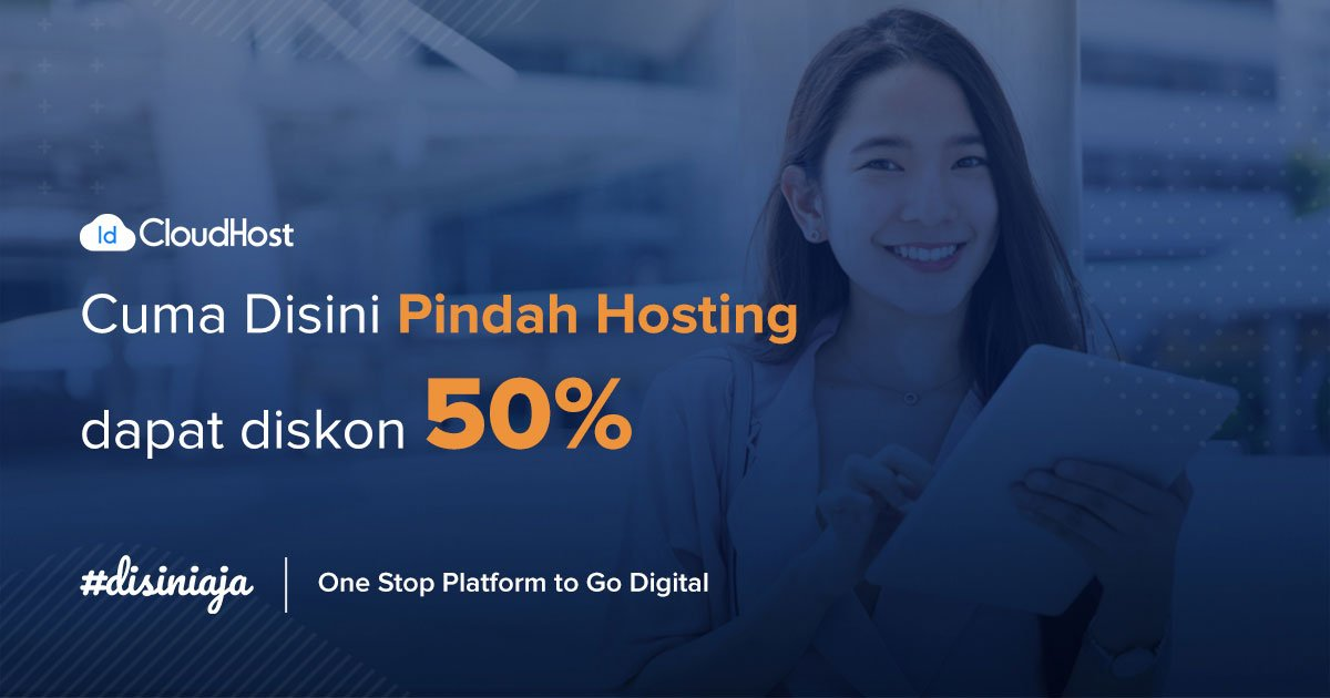 Pindah Hosting (Diskon 50%) - Promo Hosting Murah Indonesia - IDCloudHost