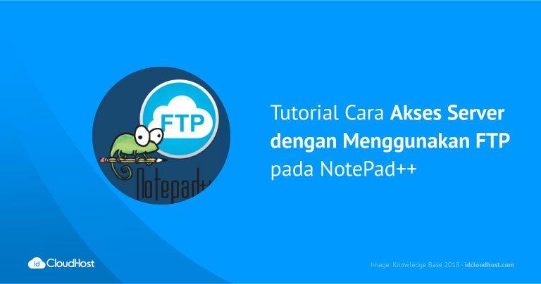 Tutorial Cara Akses Server dengan Menggunakan FTP pada NotePad++
