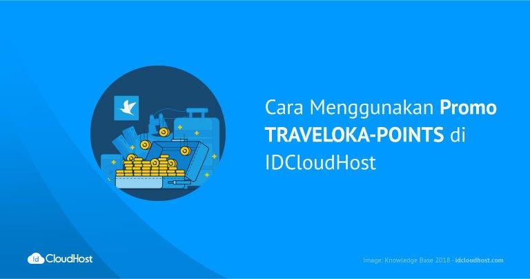 Cara Menggunakan Promo TRAVELOKA-POINTS di IDCloudHost