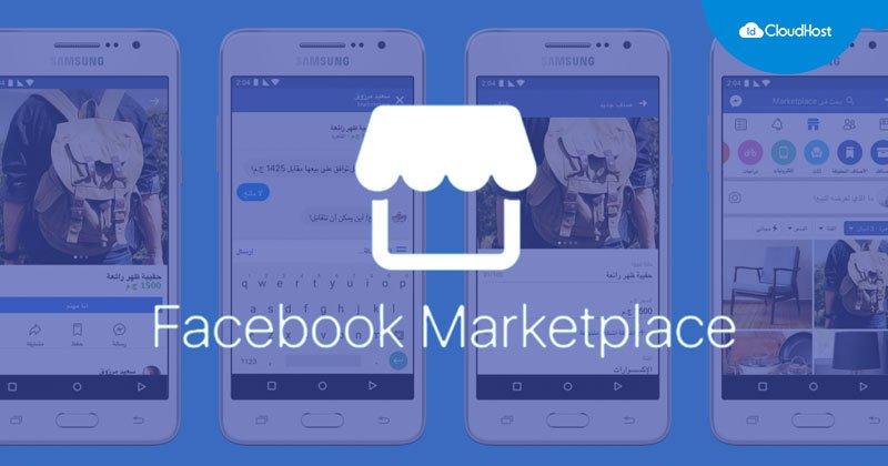 Mengenal Fitur Facebook Marketplace Cara Berjualan Dan Tips Membeli Idcloudhost