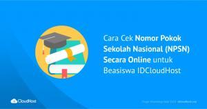 Cara Cek Nomor Pokok Sekolah Nasional (NPSN) Secara Online untuk Beasiswa IDCloudHost   IDCloudHost