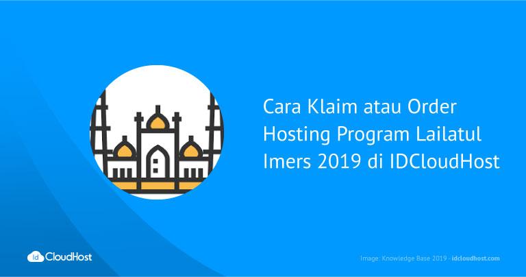 Cara Klaim atau Order Hosting Program Lailatul Imers 2019 di IDcloudHost