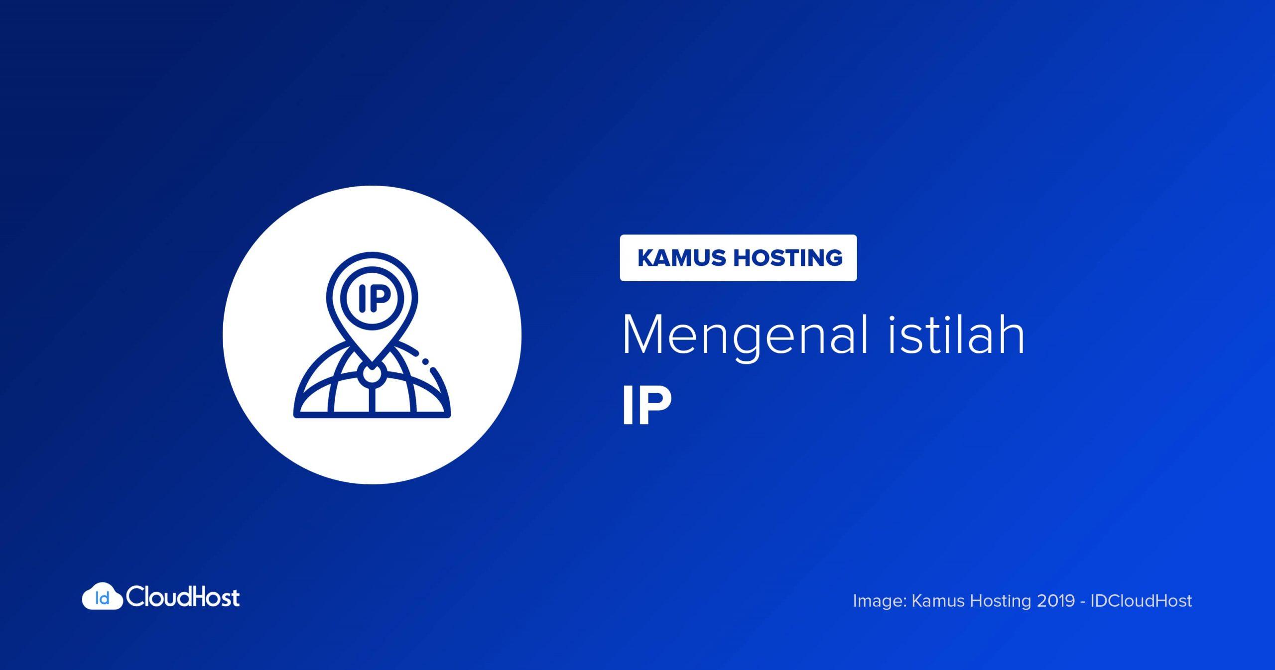 Mengenal Apa Itu Pengertian Ip Address Kamus Hosting Idcloudhost