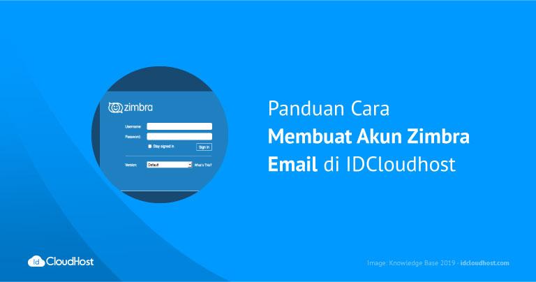 Panduan Cara Membuat Akun Zimbra Email di IDCloudhost