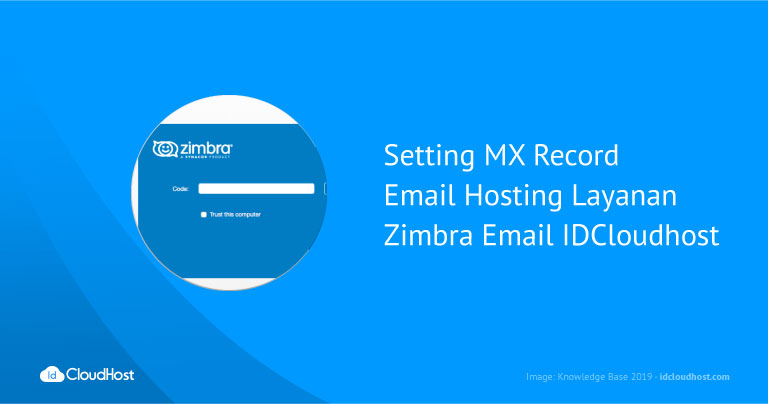 Setting MX Record Email Hosting Layanan Zimbra Email IDCloudHost