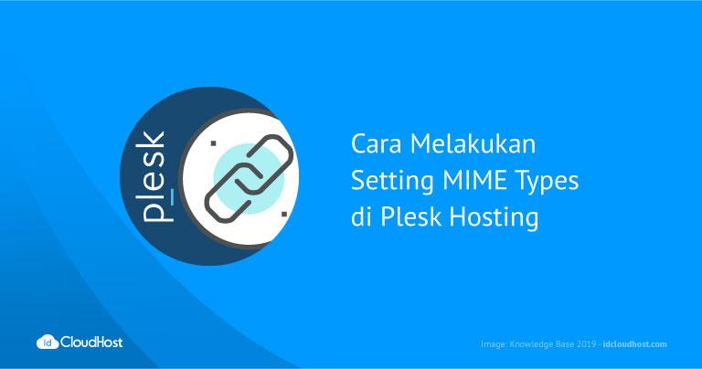 Cara Melakukan Setting MIME Types di Plesk Hosting