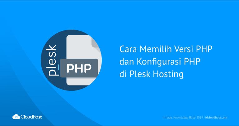 Cara Memilih Versi PHP dan Konfigurasi PHP di Plesk Hosting